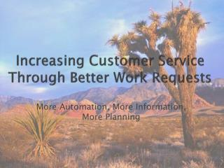 Increasing Customer Service Through Better Work Requests