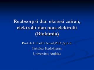 Reabsorpsi dan eksresi cairan, elektrolit dan non-elektrolit (Biokimia)