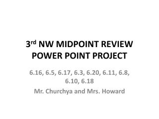 3 rd  NW MIDPOINT  REVIEW  POWER  POINT PROJECT