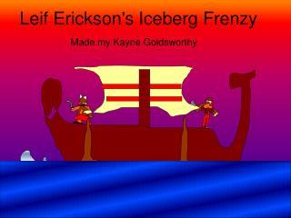 Leif Erickson's Iceberg Frenzy