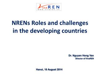 NRENs Roles and challenges  in the developing countries