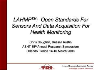 LAHMP TM :  Open Standards For Sensors And Data Acquisition For Health Monitoring