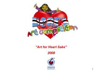 """""""Art for Heart Sake""""  2008"""