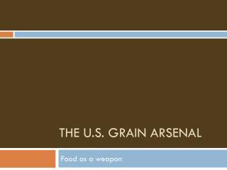 The U.s. grain arsenal