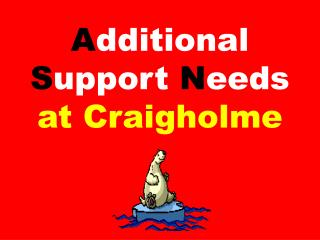 A dditional  S upport  N eeds  at Craigholme