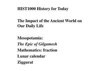 HIST1000 History for Today The Impact of the Ancient World on Our Daily Life Mesopotamia: