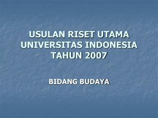 USULAN RISET UTAMA UNIVERSITAS INDONESIA TAHUN 2007