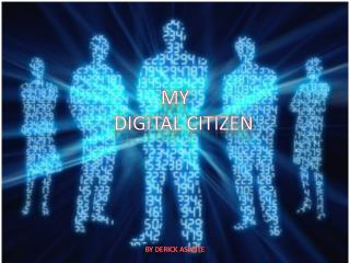 MY 	DIGITAL CITIZEN