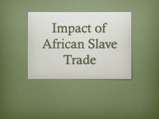 Impact of African Slave Trade