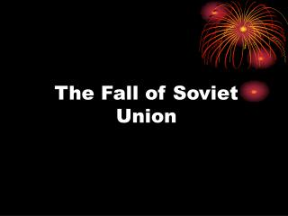 The Fall of Soviet Union