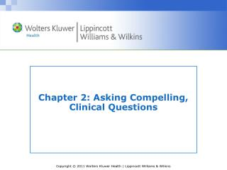 Chapter 2: Asking Compelling, Clinical Questions