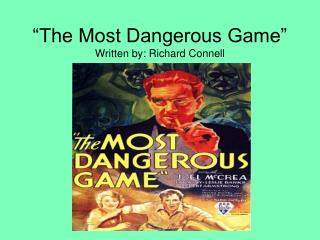"summary and setting analysis of richard connells the most dangerous game The lady or the tiger lesson plans include a summary & literary analysis  use  the classic short story, ""the most dangerous game"" by richard connell to."
