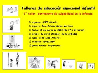 Talleres de educación emocional infantil 1º taller: Sentimiento de culpabilidad en la infancia