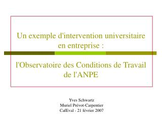 Yves Schwartz Muriel Prévot-Carpentier CafEval - 21 février 2007