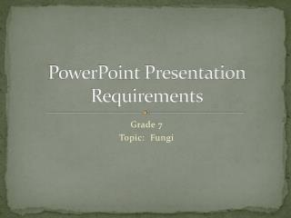 PowerPoint Presentation Requirements