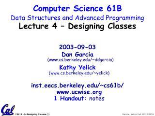 2003-09-03 Dan Garcia (cs.berkeley/~ddgarcia) Kathy Yelick (cs.berkeley/~yelick)