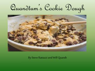 Quandtum's  Cookie Dough