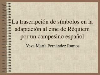 La trascripción de símbolos en la adaptación al cine de Réquiem por un campesino español