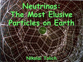 Neutrinos: The Most Elusive Particles on Earth