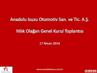 Anadolu Isuzu Otomotiv San. ve Tic. A.Ş. Yıllık Olağan Genel Kurul Toplantısı