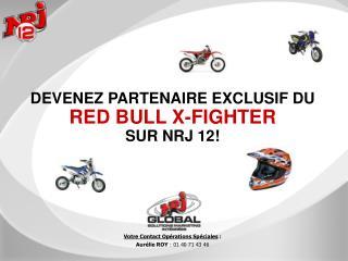 DEVENEZ PARTENAIRE EXCLUSIF DU  RED BULL X-FIGHTER SUR NRJ 12!
