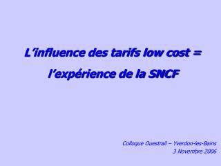 L'influence des tarifs low cost = l'expérience de la SNCF
