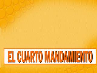 EL CUARTO MANDAMIENTO