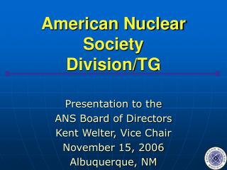 American Nuclear Society Division/TG