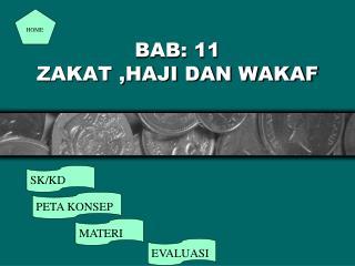 BAB: 11 ZAKAT ,HAJI DAN WAKAF