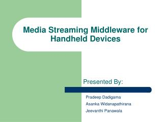 Media Streaming Middleware for Handheld Devices