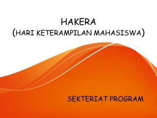 HAKERA ( HARI KETERAMPILAN MAHASISWA )