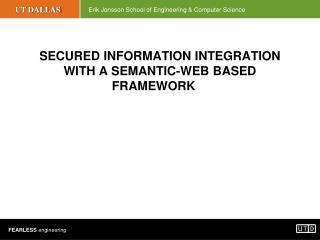 SECURED INFORMATION INTEGRATION WITH A SEMANTIC-WEB BASED FRAMEWORK