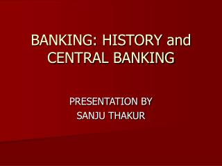 BANKING: HISTORY and CENTRAL BANKING