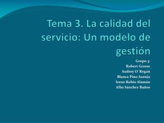 Tema 3. La calidad del servicio: Un modelo de gestión