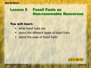 Lesson 5	Fossil Fuels as  Non-renewable Resources