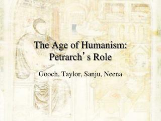 The Age of Humanism:  Petrarch ' s Role