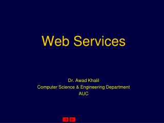 Web Services Dr. Awad Khalil Computer Science & Engineering Department AUC