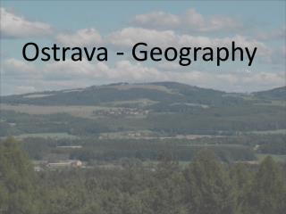 Ostrava -  Geography