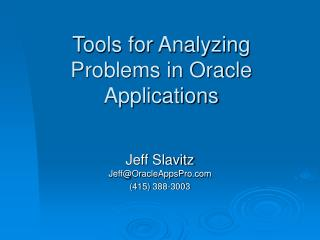 Tools for Analyzing Problems in Oracle Applications