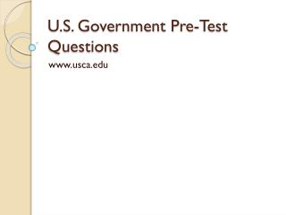 U.S. Government Pre-Test Questions