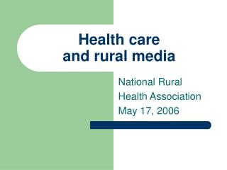 Health care  and rural media