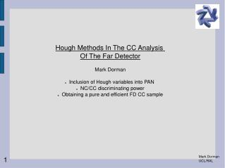 Hough Methods In The CC Analysis  Of The Far Detector Mark Dorman