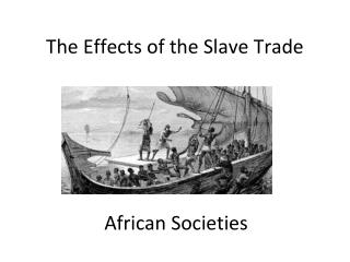 The Effects of the Slave Trade