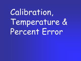 Calibration,  Temperature & Percent Error