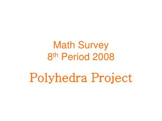 Math Survey 8 th  Period 2008