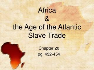 Africa  &  the Age of the Atlantic Slave Trade