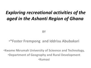 Exploring recreational activities of the aged in the Ashanti Region of Ghana
