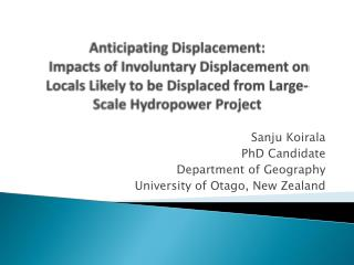 Sanju Koirala PhD Candidate Department of Geography University of Otago, New Zealand