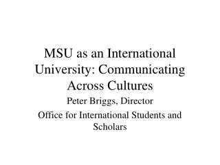 MSU as an International University: Communicating Across Cultures