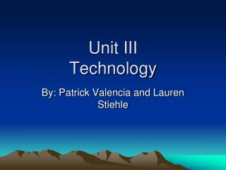 Unit III Technology